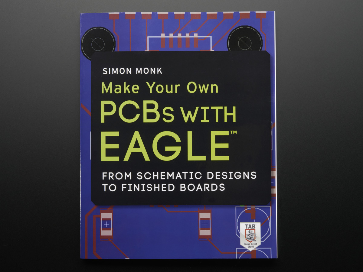 Make Your Own PCBs with Eagle by Simon Monk ID: 1941 - $34.95 ...