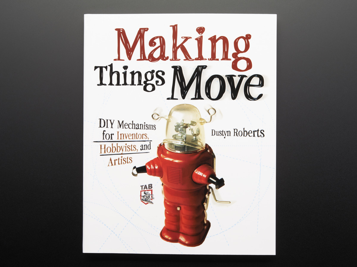 Making things move diy mechanisms for inventors dustyn roberts id making things move diy mechanisms for inventors dustyn roberts solutioingenieria Images