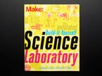 Front cover of Make: The Annotated Build-It-Yourself Science Laboratory by Windell Oskay.