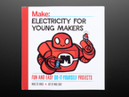 "Front cover of ""Electricity for Young Makers: Fun & Easy Do-It-Yourself Projects"" by Marc de Vinck"