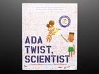 """Front cover of """"Ada Twist, Scientist"""" by Andrea Beaty and illustrated by David Roberts. Cover features a curious, smart Black girl and Black boy amidst a background of formulaic equations."""