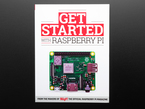 Front cover of Get started with raspberry pi. Topdown shot of a Raspberry Pi 3 A+.