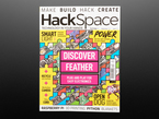 Front cover of HackSpace Magazine Issue #34 - Discover Feather - September 2020. Discover feather. Plug and play for easy electronics.