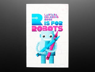 "Ladyada's Coloring book - ""R is for Robots"""