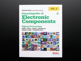 Front cover of Encyclopedia of Electronic Components Vol. 2 by Charles Platt. Signal processing. LEDs. LCDs. Audio. Thyristors. Digital logic. Amplification.
