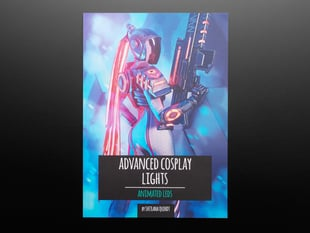 Front cover of Advanced Cosplay Lights - Animated LEDs - by Svetlana Quindt @KamuiCosplay. A helmeted female cosplayer wields a 3D-printed prop gun with LEDs and wears a prop ponytail with LED-lit electronic dreads.