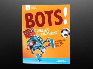 Bots! Robotics Engineering with Hands-On Makerspace Activities - By Kathy  Ceceri