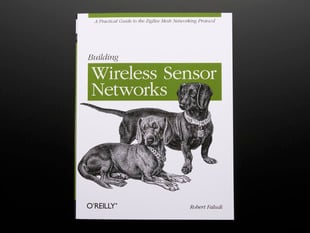 Building Wireless Sensor Networks by Rob Faludi