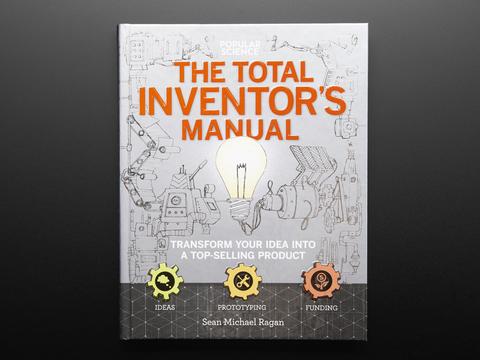 The Total Inventor's Manual by Sean Michael Ragan