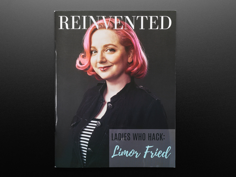 Reinvented Magazine - Issue 2: LADIES WHO HACK