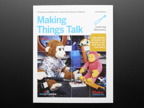 Making Things Talk, Second Edition By Tom Igoe