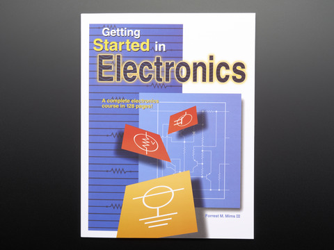 Getting Started in Electronics by Forrest M. Mims III