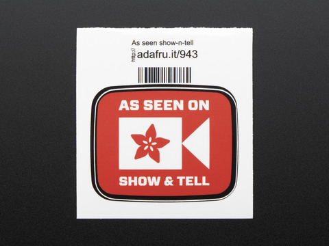 AS SEEN ON SHOW AND TELL - Sticker!