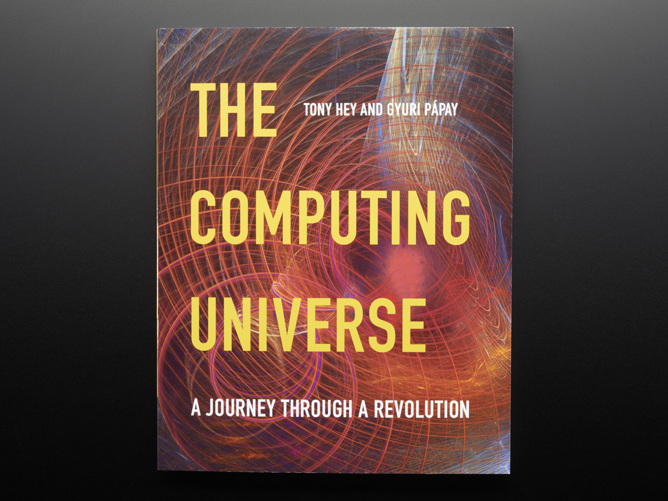 The Computing Universe by Tony Hey and Gyuri Papay