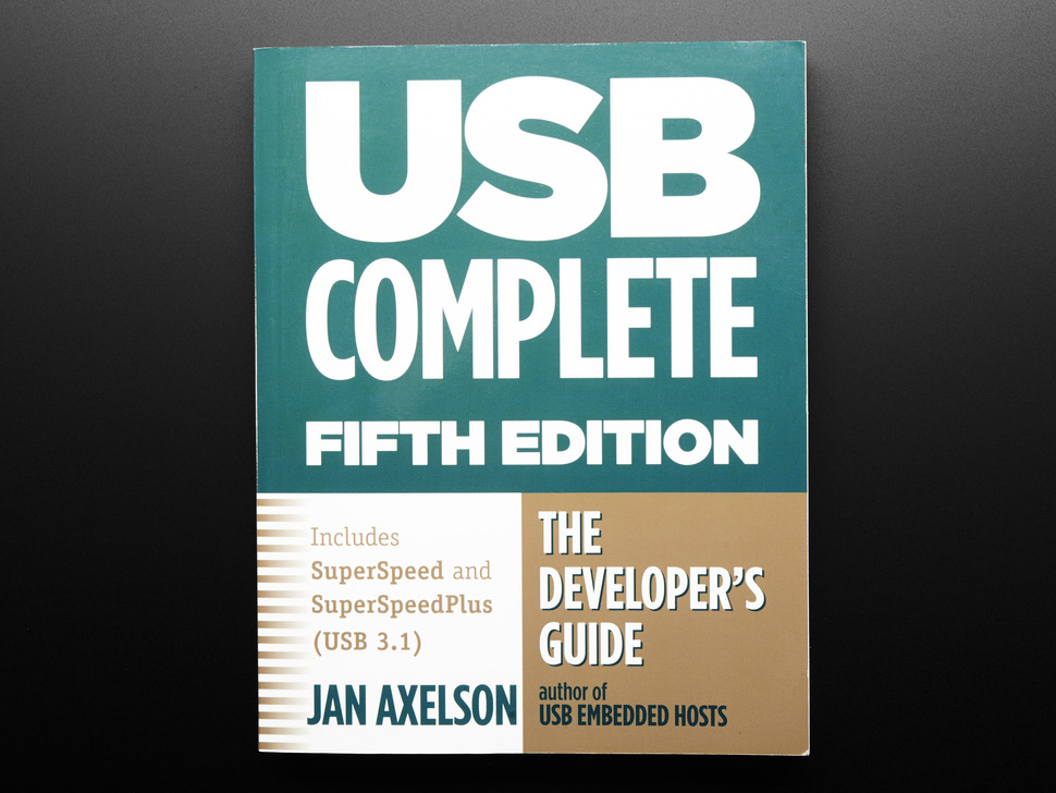 Front cover of USB Complete: The Developer's Guide by Jan Axelson  Fifth Edition. Author of USB Embedded Hosts. Includes SuperSpeed and SuperSpeedPlus (USB 3.1). The Developer's guide.