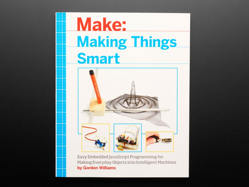 Making Things Smart - JavaScript for Microcontrollers - by Gordon Williams