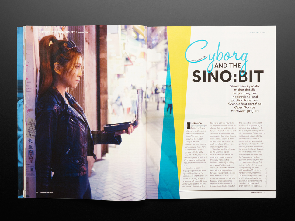 Open magazine spread featuring editorial Cyborg and the sino:bit. Shenzhen's prolific maker details her journey, her inspirations, and putting together China's first certified Open Source Hardware project. Side portrait of a Chinese woman in a leather jacket on a city street. She holds up an electrical device.