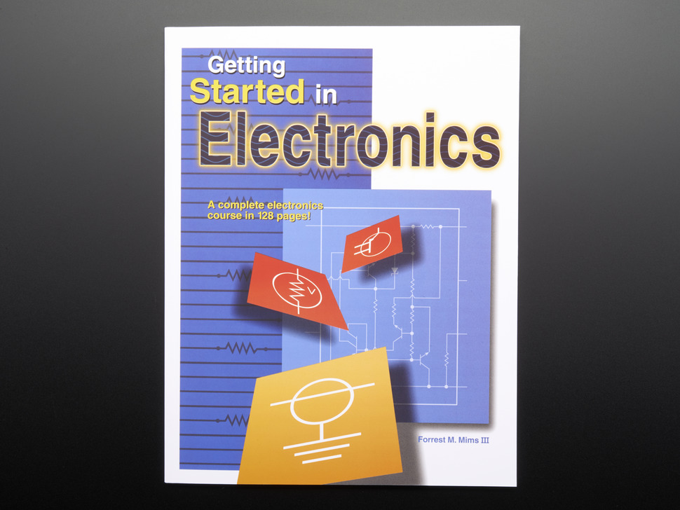 """Front cover of """"Getting Started in Electronics"""" by Forrest M. Mims III"""