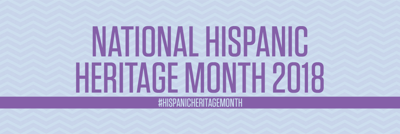 Nat'l Hispanic Heritage Month 2018
