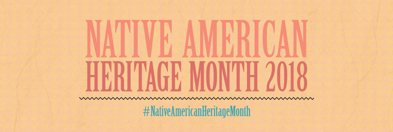 2018 Native Amer Heritage Month