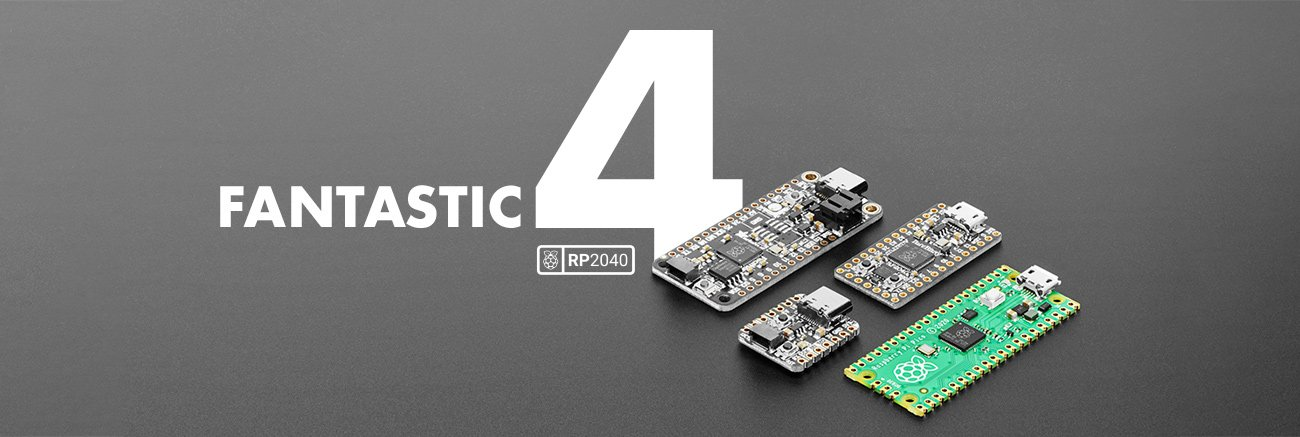 "Angled shot of four different development boards, all powered by the RP2040 microchip. Bold lettering in white: ""Fantastic 4"""