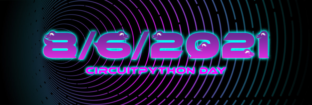 """A cyberpunk futuristic background with the text """"8/6/2021 CircuitPython Day"""". the letters and numbers are comprised of snake characters."""