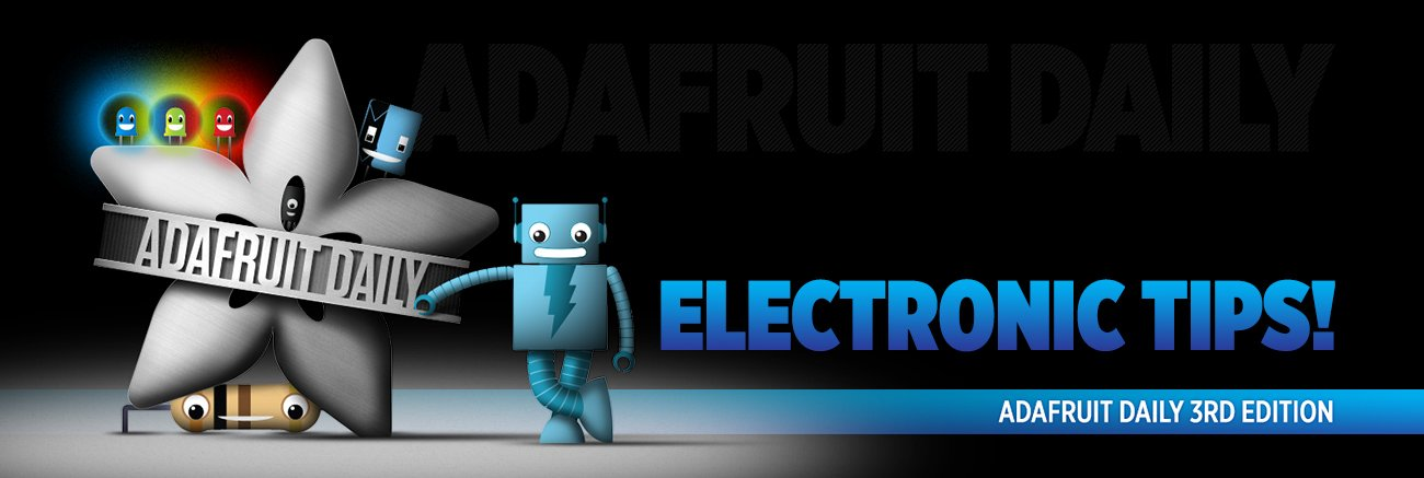 Adafruit daily. Electronic tips! adafruit daily 3rd edition. A friendly robot, adabot, leans against the Adafruit star flower logo. Around the logo are other electrical component characters.
