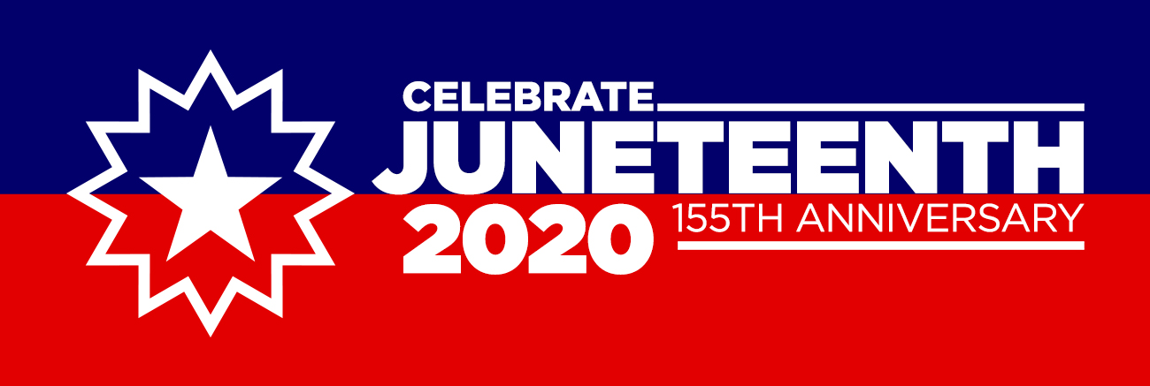 Celebrate Juneteenth 2020, 155th Anniversary